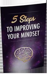 5StepsImpovngMindset mrr 5 Steps To Improving Your Mindset