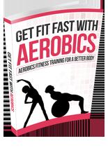 GetFitFastAerobics rr Get Fit Fast With Aerobics