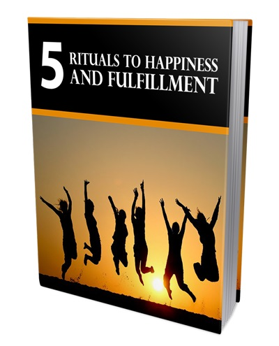 5RitualsHappiness mrrg 5 Rituals To Happiness And Fulfillment