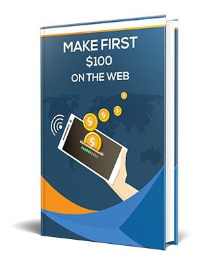 Make First 100 On The Web Make First $100 On The Web