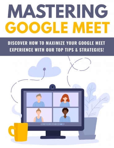 Mastering Google Meet Mastering Google Meet