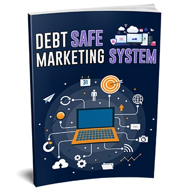 Debt Safe Marketing System Debt Safe Marketing System