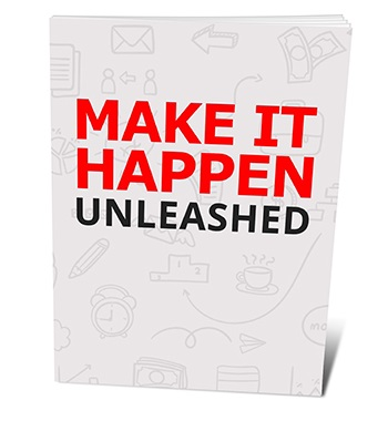 Make It Happen Unleashed Make It Happen Unleashed