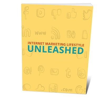 Internet Marketing Lifestyle Unleashed Internet Marketing Lifestyle Unleashed