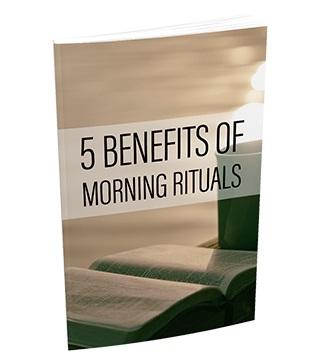 5 Benefits Of Morning Riturals 5 Benefits Of Morning Riturals