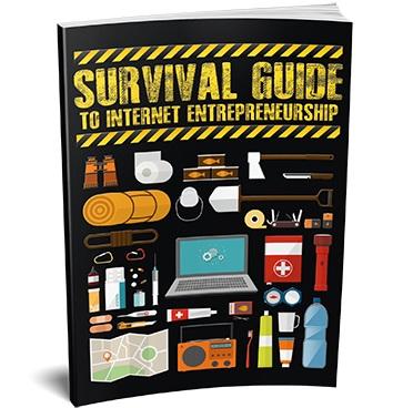 Survival Guide To Internet Entrepreneurship Survival Guide To Internet Entrepreneurship