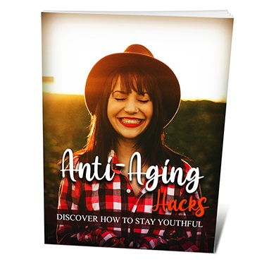 Anti Aging Hacks Discover How To Stay Youthful Anti Aging Hacks – Discover How To Stay Youthful