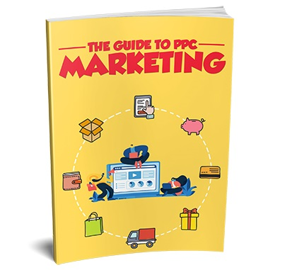 The Guide To PPC Marketing The Guide To PPC Marketing