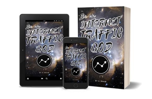 Be An Internet Traffic God Be An Internet Traffic God