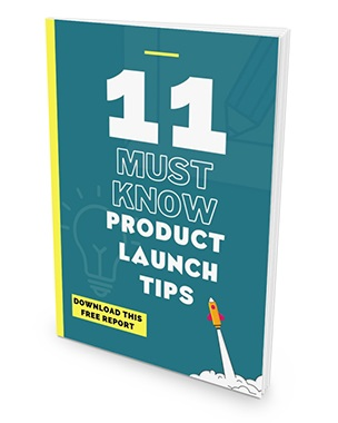 11 Must Know Product Launch Tips 11 Must Know Product Launch Tips