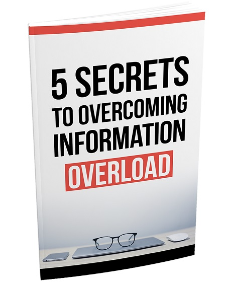 5ScOvrcmngInfOvrld mrr 5 Secrets To Overcoming Information Overload