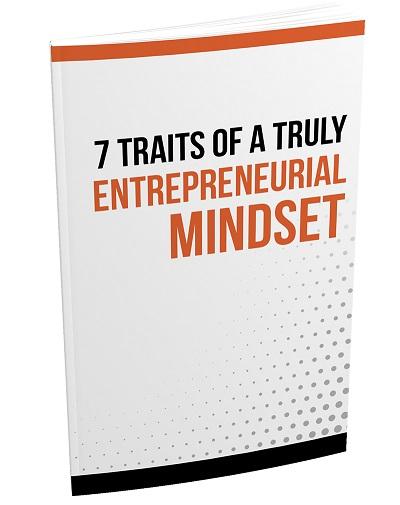 7TrtsEntrprnrlMndst mrr 7 Traits Of A Truly Entrepreneurial Mindset